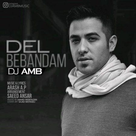 اهنگ DJ MAB دل ببندم